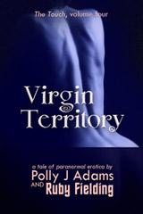 Virgin Territory (paranormal erotica, witches, multiple partners, gang bang, anal sex, oral sex, group sex, threesome, witchcraft, witch sex, erotic, orgies, adult, supernatural sex, fellatio)
